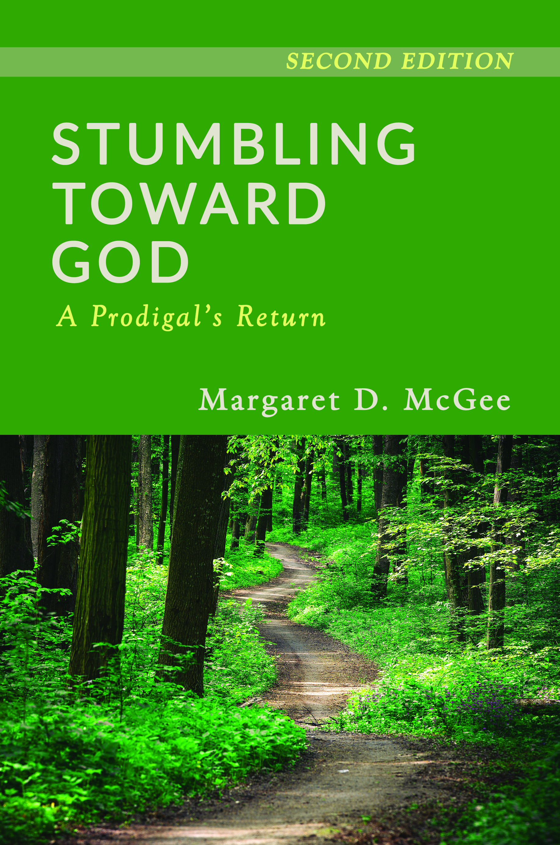 Stumbling Toward God book cover, showing a path leading into woods.